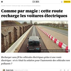 Comme par magie : cette route recharge les voitures électriques