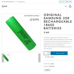 ORIGINAL SAMSUNG 25R RECHARGEABLE 18650 BATTERIES - E-Liquid and E-Juices