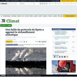 Une faille du protocole de Kyoto a aggravé le réchauffement climatique