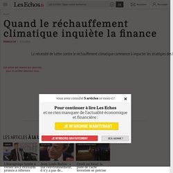 Quand le réchauffement climatique inquiète la finance