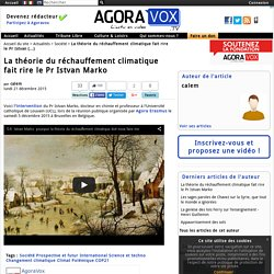 La théorie du réchauffement climatique fait rire le Pr Istvan Marko - Agoravox TV