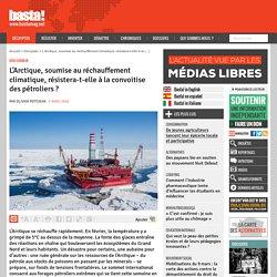 L'Arctique, soumise au réchauffement climatique, résistera-t-elle à la convoitise des pétroliers