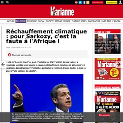 Réchauffement climatique : pour Sarkozy, c'est la faute à l'Afrique !