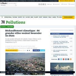 Réchauffement climatique : 86 grandes villes veulent bousculer les Etats