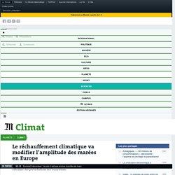 Le réchauffement climatiqueva modifier l'amplitude des marées en Europe