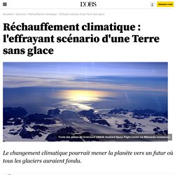 Réchauffement climatique : l'effrayant scénario d'une Terre sans glace