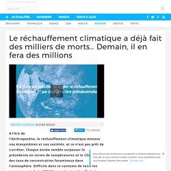 Le réchauffement climatique a déjà fait des milliers de morts… Demain, il en fera des millions