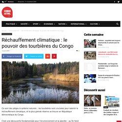 Réchauffement climatique : le pouvoir des tourbières du Congo