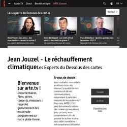 Jean Jouzel - Le réchauffement climatique - Les Experts du Dessous des cartes