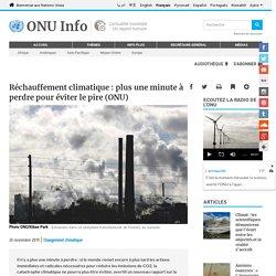 ONU INFO 26/11/19 Réchauffement climatique : plus une minute à perdre pour éviter le pire (ONU)