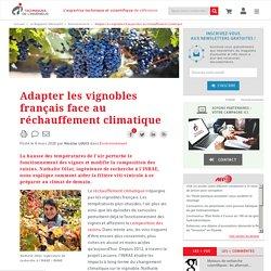 TECHNIQUES INGENIEUR 06/03/20 Adapter les vignobles français face au réchauffement climatique