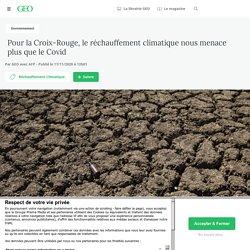 17 nov. 2020 Pour la Croix-Rouge, le réchauffement climatique nous menace plus que le Covid