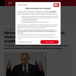 """Réchauffement climatique : pourquoi Vladimir Poutine est-il """"climato-sceptique"""" ?"""