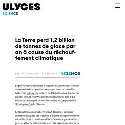 La Terre perd 1,2 billion de tonnes de glace par an à cause du réchauffement climatique