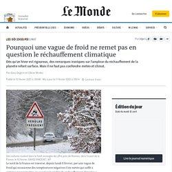 Pourquoi une vague de froid ne remet pas en question le réchauffement climatique