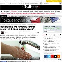 Réchauffement climatique : votre région va-t-elle manquer d'eau?