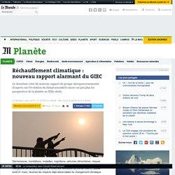 Réchauffement climatique : nouveau rapport alarmant du GIEC