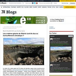 Les cratères géants de Sibérie sont-ils dus au réchauffement climatique