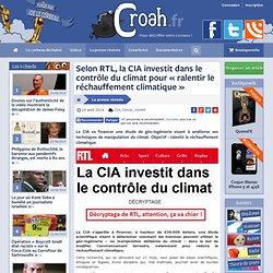 Selon RTL, la CIA investit dans le contrôle du climat pour «ralentir le réchauffement climatique»