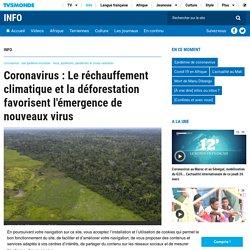 Coronavirus : Le réchauffement climatique et la déforestation favorisent l'émergence de nouveaux virus
