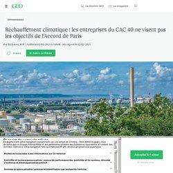 Réchauffement climatique : les entreprises du CAC 40 ne visent pas les objectifs de l'Accord de Paris...