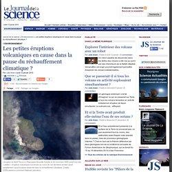 Les petites éruptions volcaniques en cause dans la pause du réchauffement climatique ?