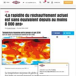 «La rapidité du réchauffement actuel est sans équivalent depuis au moins 8000ans»