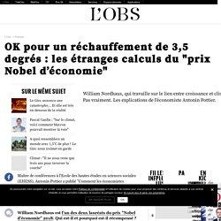 """OK pour un réchauffement de 3,5 degrés : les étranges calculs du """"prix Nobel d'économie"""""""