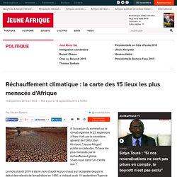 Réchauffement climatique : la carte des 15 lieux les plus menacés d'Afrique - JeuneAfrique.com