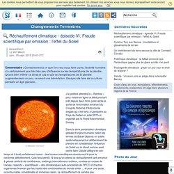 Réchauffement climatique - épisode VI. Fraude scientifique par omission : l'effet du Soleil