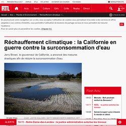 Réchauffement climatique : la Californie en guerre contre la surconsommation d'eau
