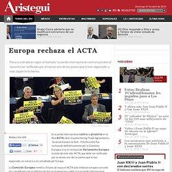 Europa rechaza el ACTA