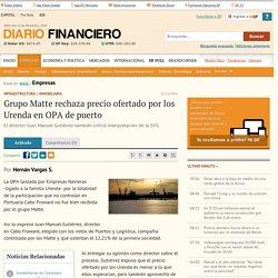 Grupo Matte rechaza precio ofertado por los Urenda en OPA de puerto