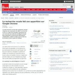 La recherche vocale fait son apparition sur Google Chrome