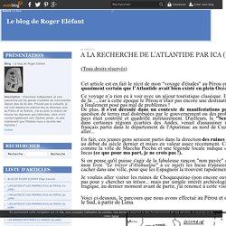 A LA RECHERCHE DE L'ATLANTIDE PAR ICA (1e partie) - Le blog de Roger Eléfant