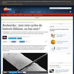 Recherche : 200 000 cycles de batterie lithium, au bas mot ! - ZDNet