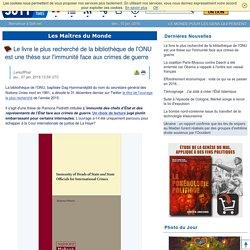 Le livre le plus recherché de la bibliothèque de l'ONU est une thèse sur l'immunité face aux crimes de guerre
