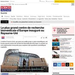 Le plus grand centre de recherche biomédicale d'Europe inauguré au Royaume-Uni