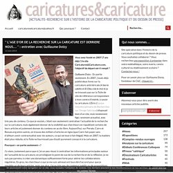 """"""" L'Age d'or de la recherche sur la caricature est derrière nous... """" : entretien avec Guillaume Doizy -"""
