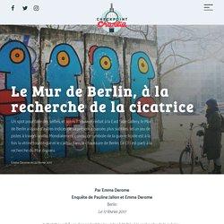 Le Mur de Berlin, à la recherche de la cicatrice