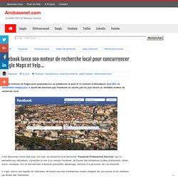 Facebook lance son moteur de recherche local pour concurrencer Google Maps et Yelp...
