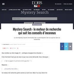 Mystery Search: le moteur de recherche qui suit les conseils d'inconnus
