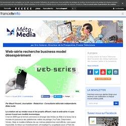 Web-série recherche business model désespérément