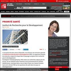 RFI 15/10/15 PRIORITE SANTE - Institut de recherche pour le développement.
