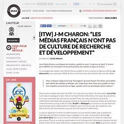 """[ITW] J-M Charon: """"Les médias français n'ont pas de culture de recherche et développement"""""""