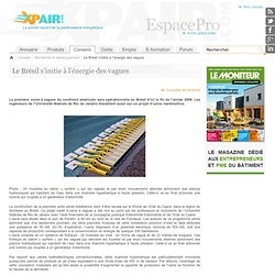 Le Brésil s'initie à l'énergie des vagues - Recherche et développement