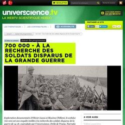 700 000 - À la recherche des soldats disparus de la Grande Guerre - Autour des programmes
