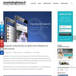 Facebook: la Recherche sur Mots-clés et Mobile est enfin arrivée