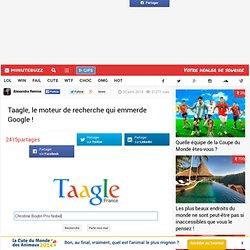 Taagle, le moteur de recherche qui emmerde Google !