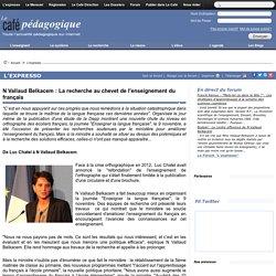 N Vallaud Belkacem : La recherche au chevet de l'enseignement du français